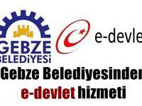 Gebze Belediyesinden e-devlet hizmeti
