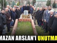 Ramazan Arslan, unutulmadı