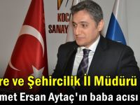 Mehmet Ersan Aytaç'ın acı günü