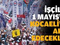 İşçiler 1 Mayıs'ta Kocaeli'de toplanıyor