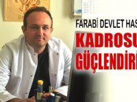 Farabi hastanesi kadrosunu güçlendirmeye devam ediyor