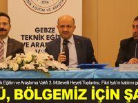 """""""GTÜ bölgemiz için bir şanstır"""""""