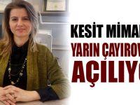 Kesit Mimarlık Çayırova'da açılıyor