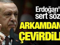 Erdoğan: Arkamdan iş çevirdiler! Böyle saygısızlık olur mu