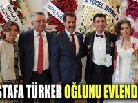 Mustafa Türker oğlunu evlendirdi