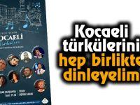 Kocaeli türkülerini hep birlikte dinleyelim