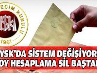 Oy hesaplamaları sil baştan!