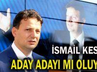 İsmail Kesin, milletvekili aday adaylığına hazırlanıyor!
