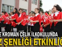 """Kroman Çelik İlkokulu Geleneksel """"Yaz Şenliği""""ni kutladı"""