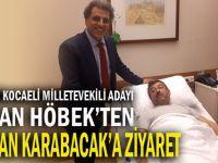 Hakan Höbek Karabacak'ı hastanede  ziyaret etti