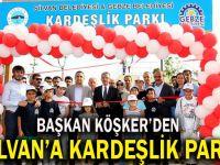 Başkan Köşker'den; Silvan'a Kardeşlik Parkları