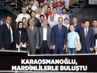 Karaosmanoğlu, Mardinlilerle buluştu