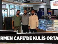 Değirmen Cafe'de Kulis ortaklığı