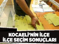 Kocaeli'nin ilçe ilçe seçim sonuçları