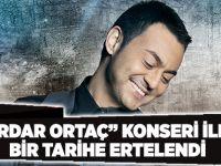 """""""Serdar Ortaç"""" konseri ileri bir tarihe ertelendi"""