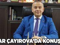 Akar Çayırova'da konuştu