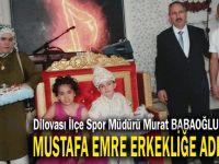 Mustafa Emre erkekliğe adım attı