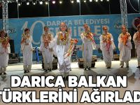 DARICA BALKAN TÜRKLERİNİ AĞIRLADI