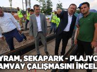 Bayram, Sekapark - Plajyolu Tramvay çalışmasını inceledi