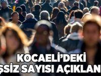 Kocaeli'deki işsiz sayısı açıklandı
