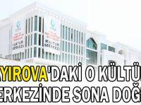Çayırova'daki O Kültür Merkezinde Sona Doğru