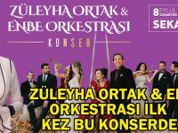 Züleyha Ortak & Enbe Orkestrası ilk kez bu konserde