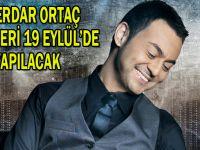 Serdar Ortaç Konseri 19 Eylül'de yapılacak