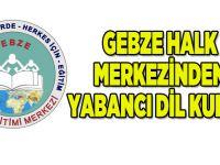 Gebze halk merkezinden yabancı dil kursu