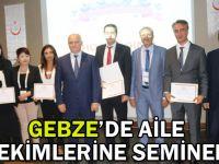 Gebze'de aile hekimlerine eğitim semineri