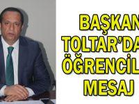 Başkan Toltar'dan öğrencilere mesaj