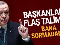 Erdoğan'dan başkanlara uyarı!