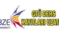 GTÜ Ders Kayıtları Uzatıldı