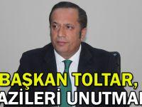 Başkan Toltar,Gazileri unutmadı