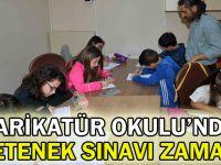Karikatür Okulu'nda yetenek sınavı zamanı