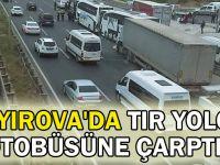 Çayırova'da TIR yolcu otobüsüne çarptı