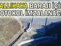 Ballıkaya barajı için protokol imzalanacak