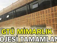 GTÜ Mimarlık projesi tamamlandı