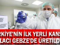 Türkiye'nin ilk yerli kanser ilacı Gebze'de üretildi
