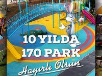 10 yılda 170 Park!