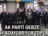 AK Parti Gebze aday adaylarıyla toplandı