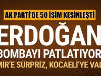 AK Parti'nin 50 adayı kesinleşti!