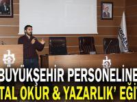 Büyükşehir personeline 'Dijital Okur & Yazarlık' eğitimi