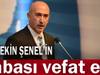 Gültekin Şenel'in babası vefat etti!