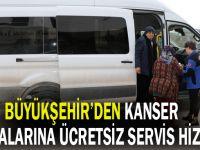 Büyükşehir'den Kanser Hastalarına ücretsiz  servis hizmeti