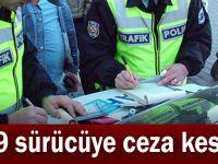 819 sürücüye ceza kesildi