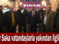 Tamer Saka vatandaşla yakından ilgileniyor