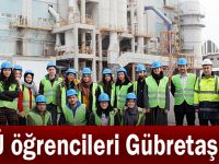 GTÜ öğrencileri Gübretaş'da!