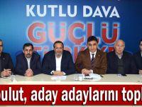Akbulut, aday adaylarını topladı