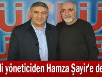 CHP'li yöneticiden Hamza Şayir'e destek