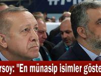 """Eryarsoy: """"En münasip isimler gösterildi"""""""